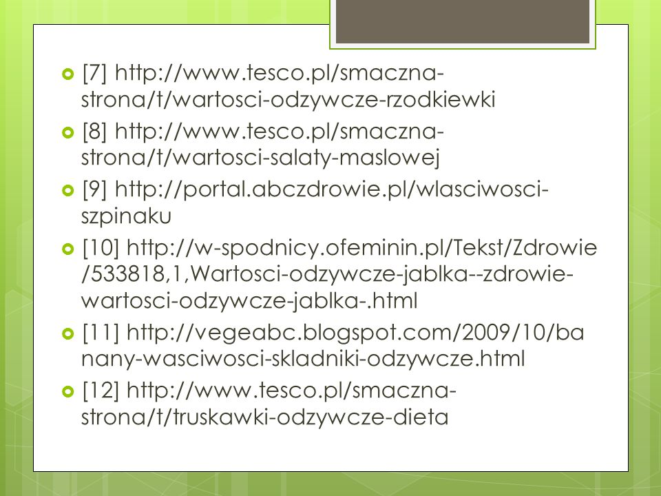 [7] http://www.tesco.pl/smaczna-strona/t/wartosci-odzywcze-rzodkiewki